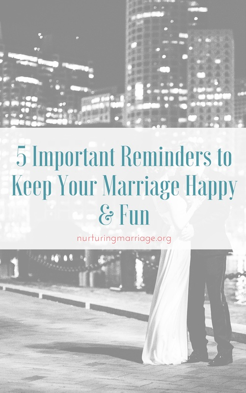 5 Important Reminders to Keep Your Marriage Happy & Fun