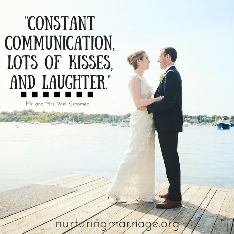 Constant communication, lots of kisses, and laughter. Plus, tons of awesome marriage and love quotes.