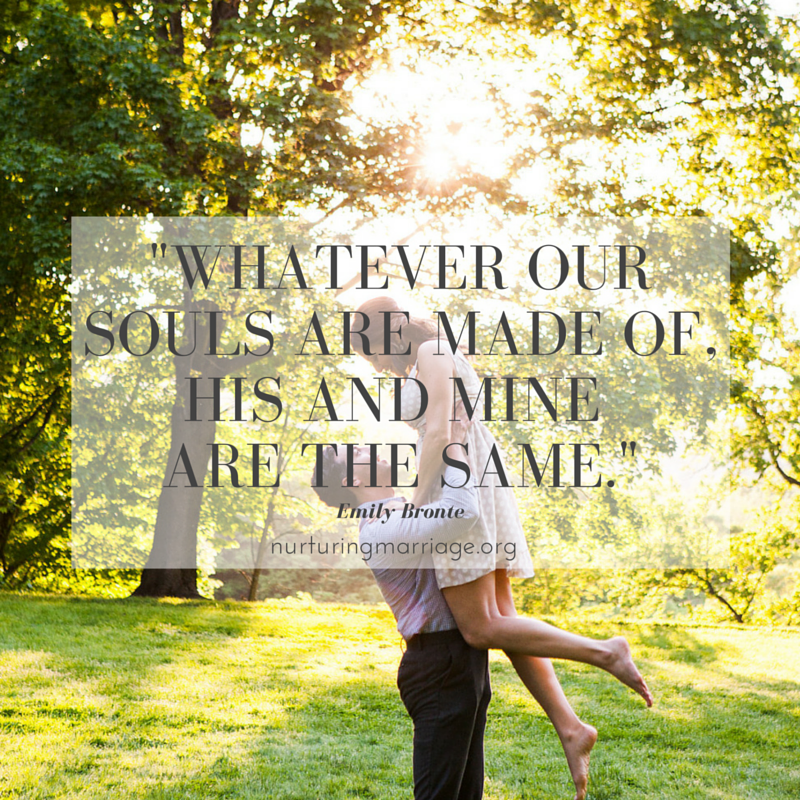 Whatever our souls are made of, his and mine are the same. Emily Bronte + so many other awesome love quotes! check out this marriage site - you will love it.