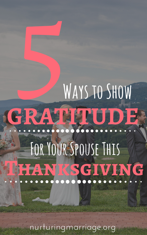 "5 Ways to Show Gratitude For Your Spouse This Thanksgiving - Thanksgiving isn't typically a holiday that you would think should revolve around your spouse, right? Well, admit it, your true love deserves your thanks more than anyone else at this Thanksgiving time. Yet, as you allow gratitude for your very best friend and spouse to fill your heart, you will notice that love is there right alongside it. A deep kind of a love. A selfless kind of love. A vulnerable, interdependent, ""I forgot how much I need you,"" kind of love. So, let that gratitude and love work in you, and try one of these ideas to let your spouse know that this Thanksgiving (and always) you are grateful for him or her."