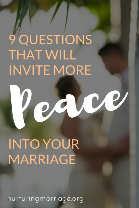 9 Ways to Invite More Peace into Your Marriage