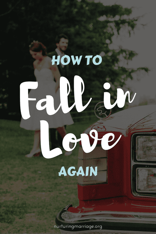 How to Fall in Love Again - with your spouse, of course! REPIN!