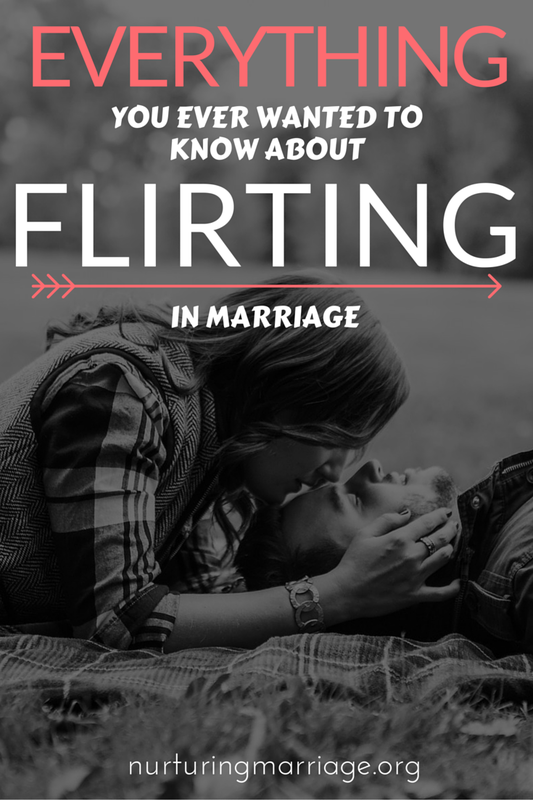 Everything you ever wanted to know about flirting in marriage.