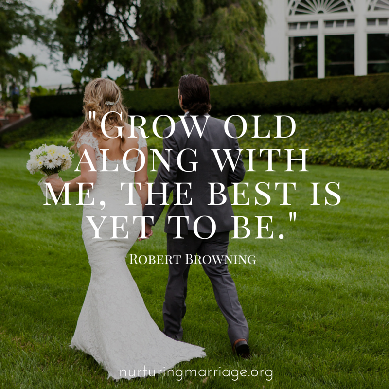 Grow old along with me.