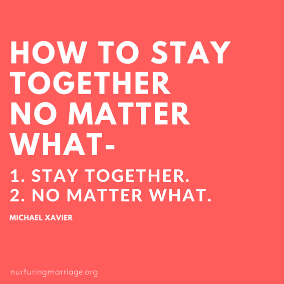 how to stay together, no matter what.