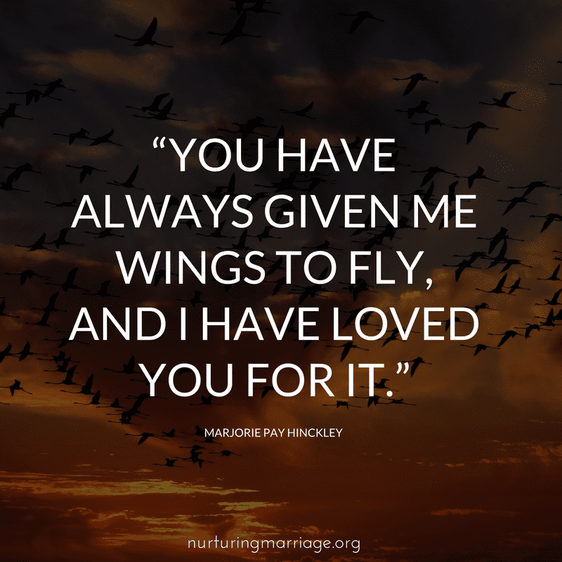 Give your spouse wings to fly.