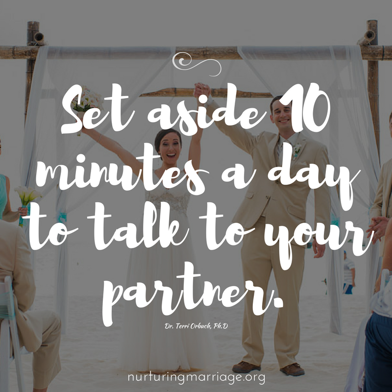 Set aside 10 minutes a day to talk to your partner.