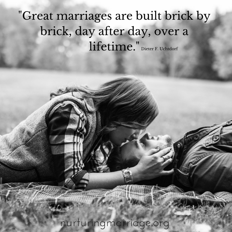 Great marriages are built brick by brick, day after day, over a lifetime. Dieter F. Uchtdorf - SO TRUE! #marriage