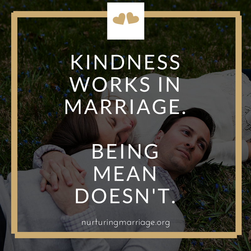 Kindness works in marriage. Being mean doesn't. Love this marriage website + hundreds of marriage quotes!