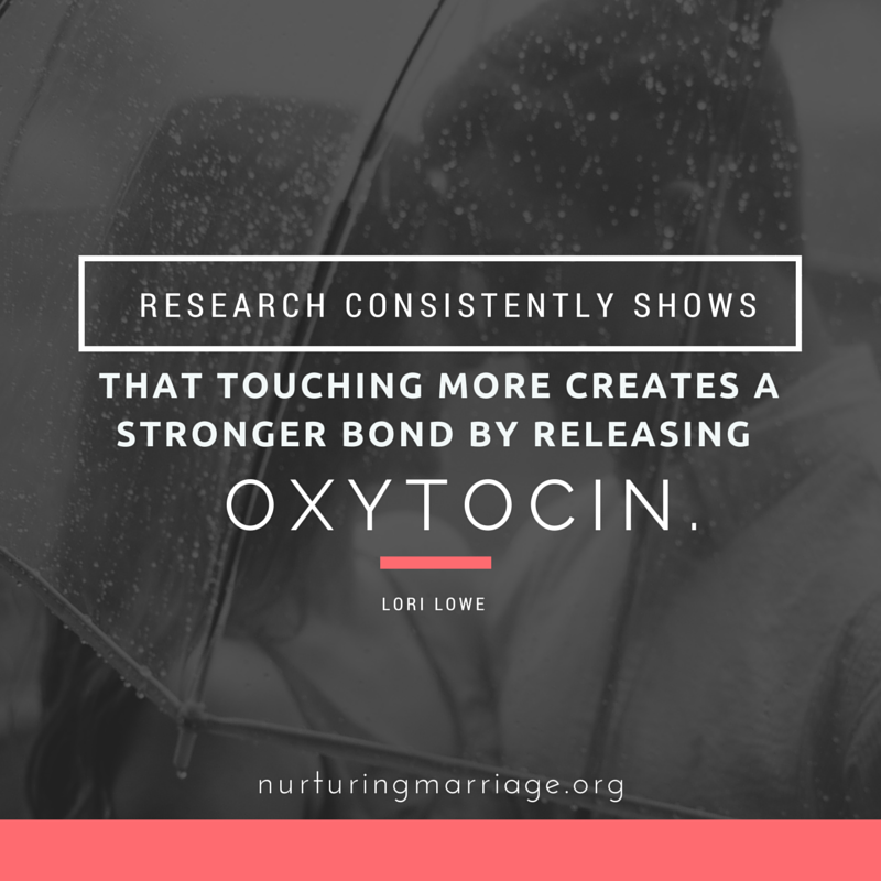 Research consistently shows that touching more creates a stronger bond by releasing oxytocin. Tons of amazing #marriage quotes - love this site!
