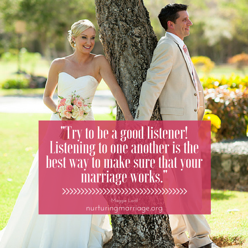 Try to be a good listener. Listener to one another is the best way to make sure that your marriage works. (yup. so true.) I love marriage quotes. romance. love. happiness.
