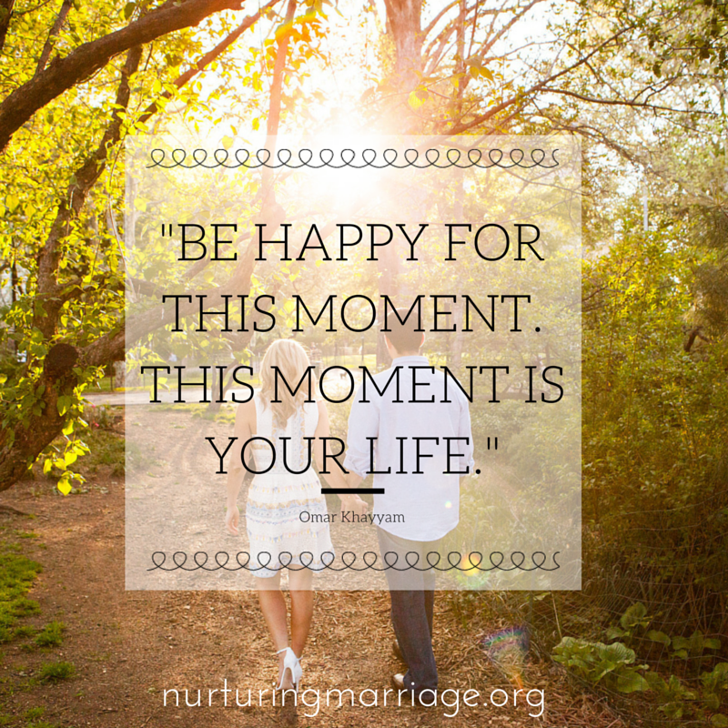 BE HAPPY FOR THIS MOMENT. This moment is your life. (so true. I needed this today! REPIN!)