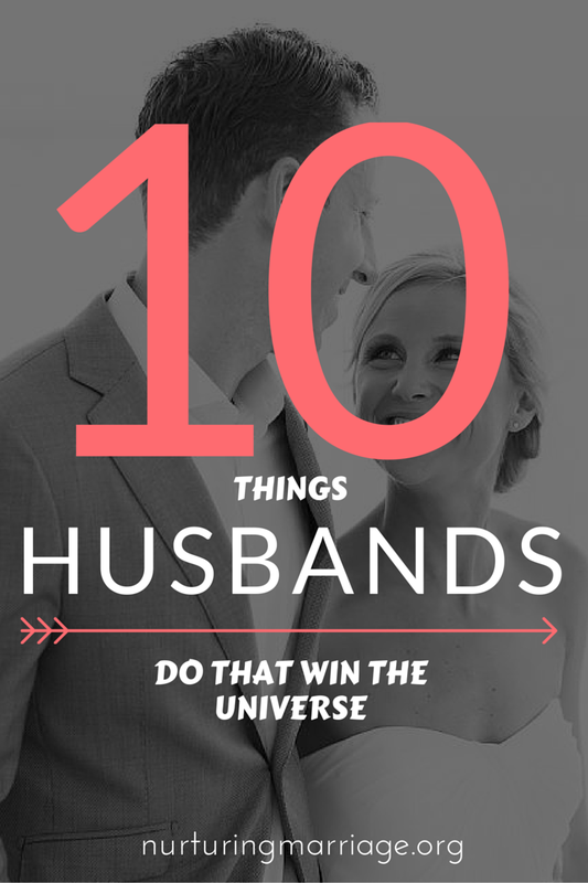 Does your husband do these 10 things? How about #6? #marriage #relationshipgoals #nurturingmarriage