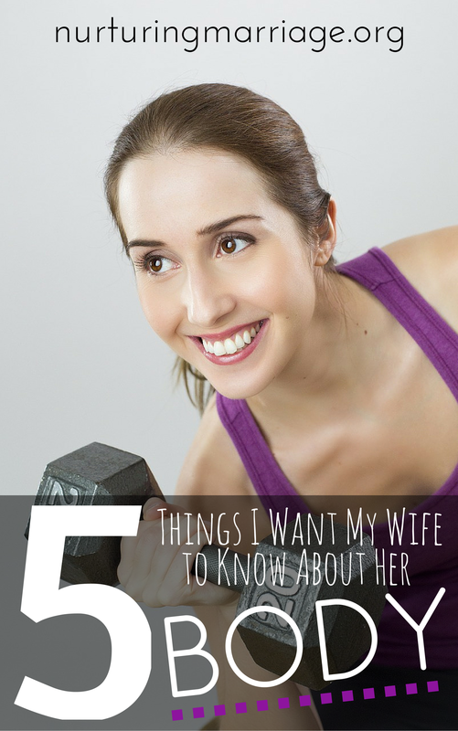 As a husband, I know my wife faces a lot of pressure when it comes to appearance. Those pressures are real, and they come from just above everywhere. Regardless of all the voices out there spreading innumerable false messages, here are 5 things I want my wife to know about her body.