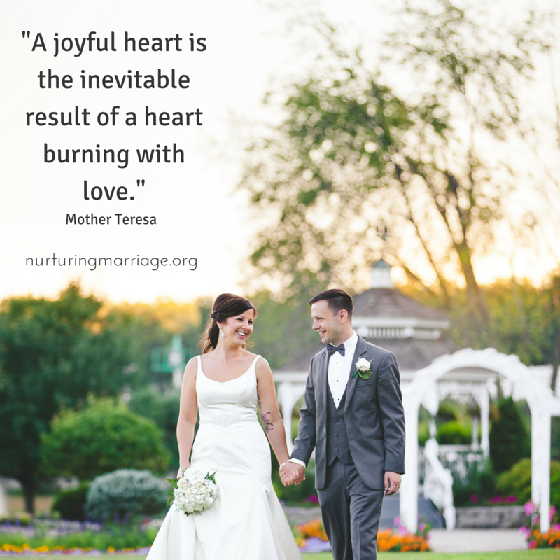 A joyful heart is the inevitable result of a heart burning with love. - Mother Teresa (plus so many other awesome marriage quotes!)