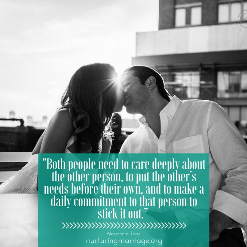 Both people need to care deeply about the other person, to put the other's needs before their own, and to make a daily commitment to that person to stick it out. Oh, love this site and so many awesome marriage quotes!