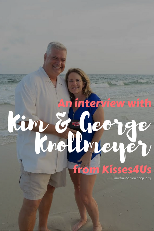 Great marriage advice from a couple who has been married for 34 years! Kim & George Knollmeyer - the founders of Kisses4Us interviewed by Nurturing Marriage - check it out!