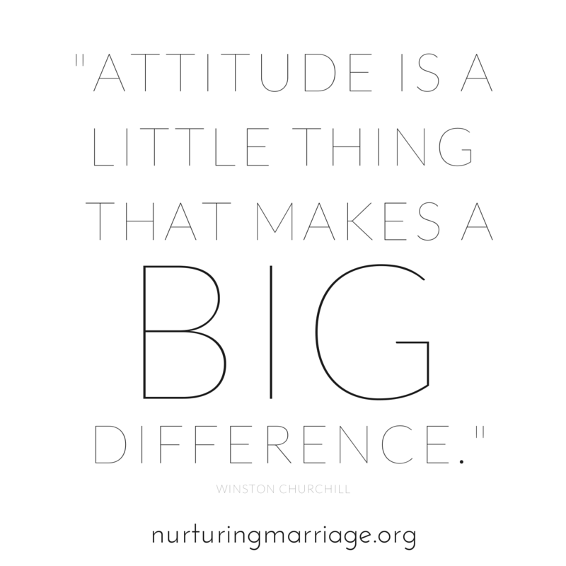 Attitude is a little thing that makes a BIG difference. - Winston Churchill (this site has tons of marriage quotes!)
