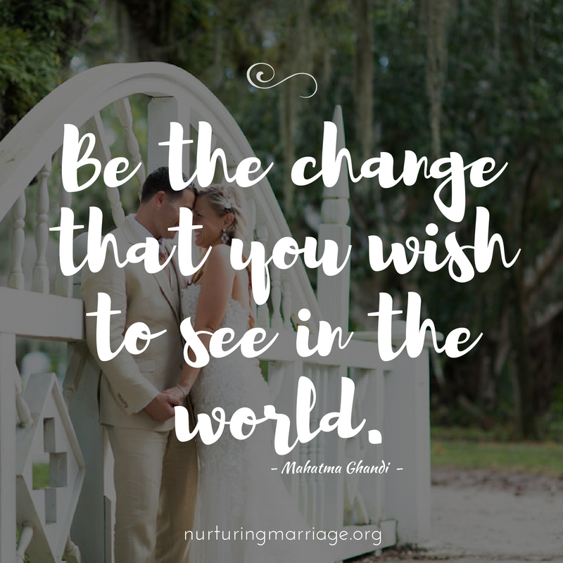 Be the change you wish to see in the world. + hundreds of other marriage quotes!