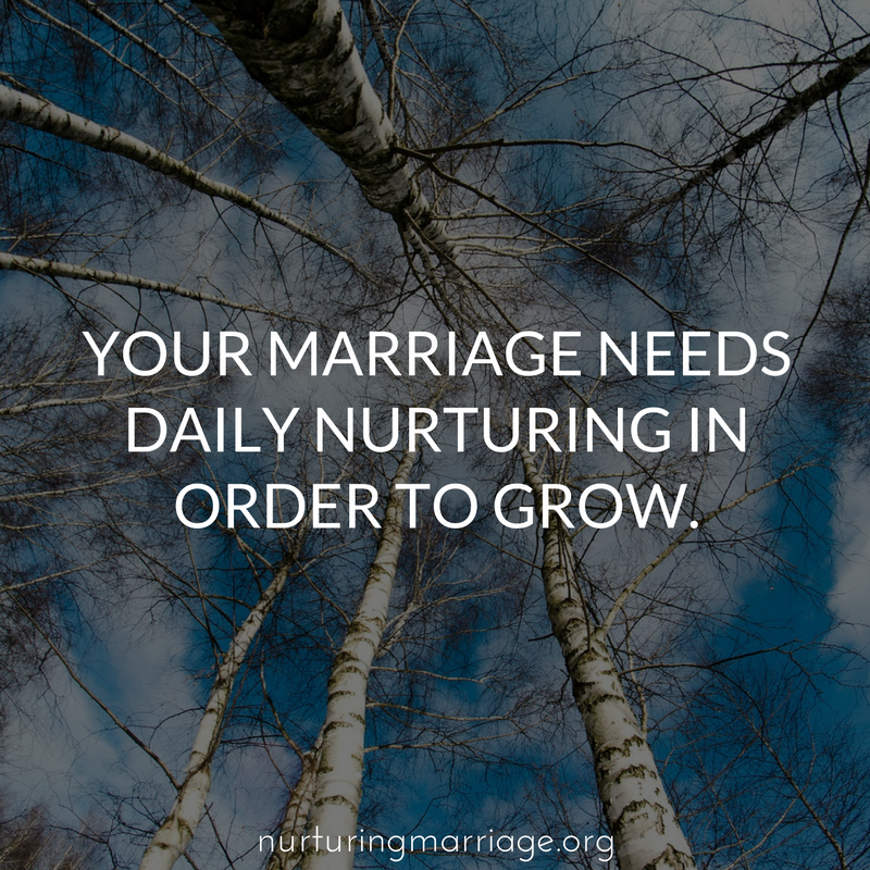 Yes! Nurture your marriages, peeps!