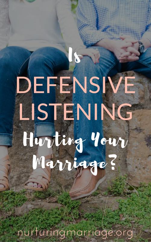 You won't know if defensive listening is hurting your marriage if you don't know what it looks like! #marriage #nurturingmarriage #marriagehelp