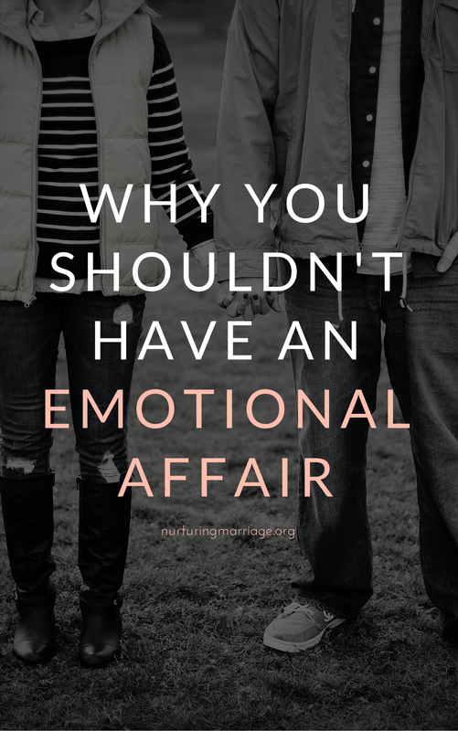really, you don't want to have an emotional affair.